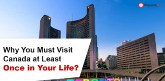 Why you must visit Canada at least once in your life?